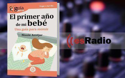 """Entrevista a Nicole Anidjar por su libro GuíaBurros: El primer año de mi bebé en """"Kilómetro Cero"""", en esRadio"""