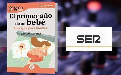 Nicole Anidjar habla de su «GuíaBurros: El primer año de mi bebé» en «Hoy por hoy», en La Ser